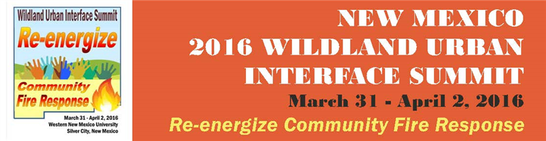 March 2016: New Mexico WUI Summit, Re-energize Community Response